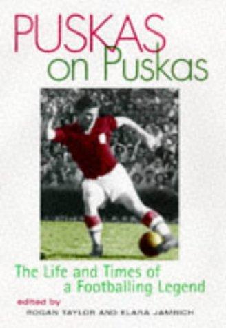 9781861050830: Puskas on Puskas: The Life & Times of a Footballing Legend