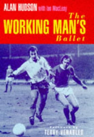 9781861051042: The Working Man's Ballet
