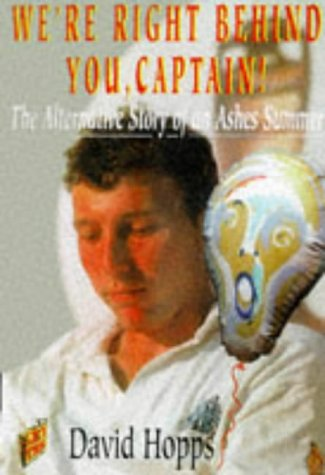 We're Right Behind You, Captain!: The Alternative Story of an Ashes Summer - David Hopps