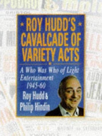 Roy Hudd's Cavalcade of Variety Acts, 1945-60 - Roy Hudd