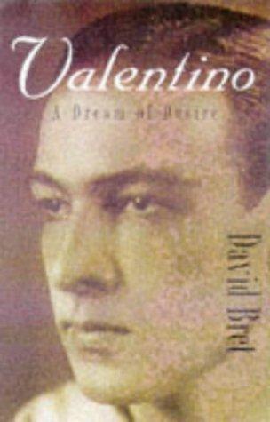 Valentino: A Dream of Desire: Valentino, Rudolph] Bret,