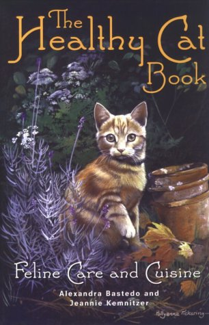 9781861051783: The Healthy Cat Book: Feline Care and Cuisine