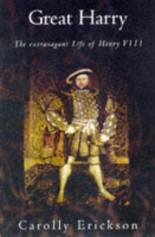 9781861051813: Great Harry Th Extravagant Life of Henry VIII