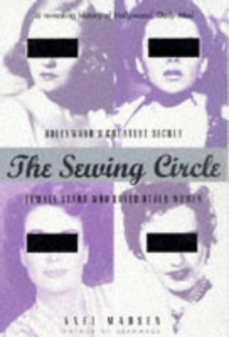 9781861052056: The Sewing Circle: Hollywood's Greatest Secret: Female Stars Who Loved Other Women