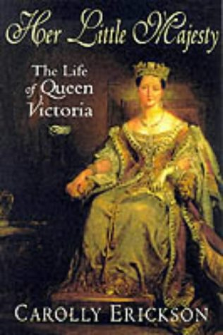 9781861052384: Her Little Majesty: The Life of Queen Victoria