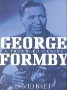 George Formby: A troubled genius: David Bret