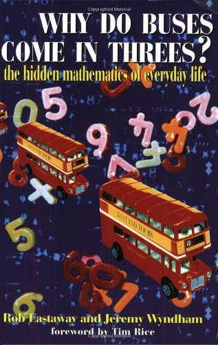 9781861052476: Why Do Buses Come in Threes?: The Hidden Mathematics of Everyday Life