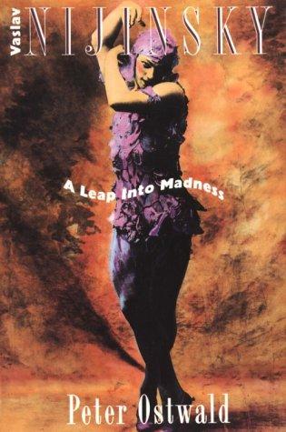 9781861052506: Vaslav Nijinsky: A Leap into Madness