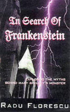 In Search of Frankenstein Exploring The (1861052537) by Radu Florescu
