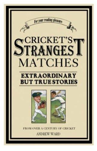 9781861052933: Cricket's Strangest Matches (Strangest Series)