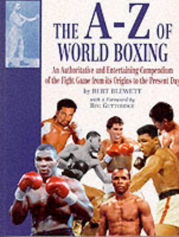 The A-Z of World Boxing: Authoritative and: Blewett, Bert