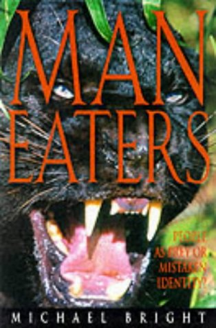 Man Eaters: An Enthralling Study of the: Bright, Michael