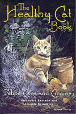 9781861053268: The Healthy Cat Book: Feline Care and Cuisine