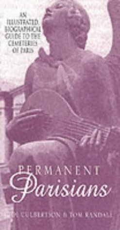 9781861053367: Permanent Parisians: an illustrated biographical guide to the cemeteries of Paris