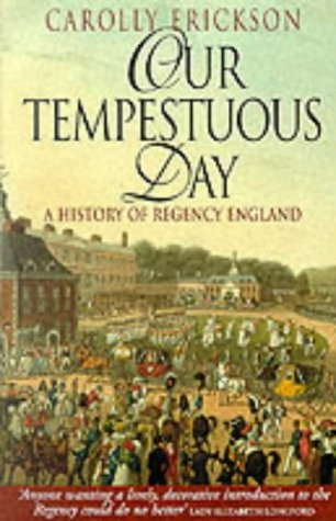 9781861053411: Our Tempestuous Day: History of Regency England