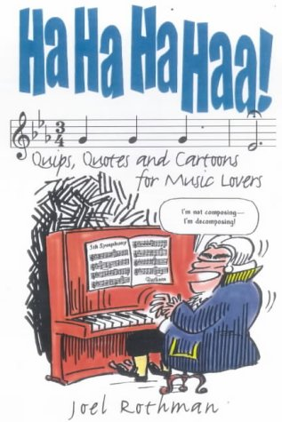 9781861053633: Ha Ha Ha Haa: Quips, Quotes and Cartoons for Music Lovers