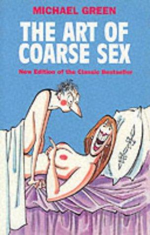 9781861053923: The Art of Coarse Sex