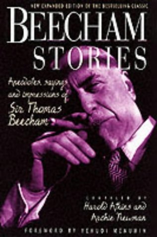 9781861053930: Beecham Stories: Anecdotes, Sayings and Impressions of Sir Thomas Beecham