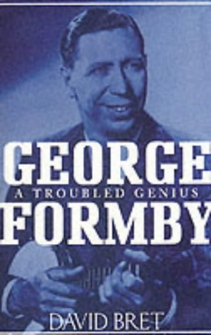 9781861053947: George Formby: A Troubled Genius