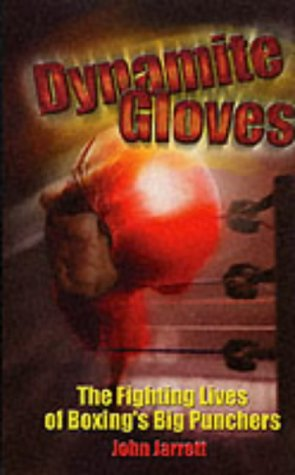 9781861054098: DYNAMITE GLOVES: The Lives and Fights of Boxing's Greatest Punchers