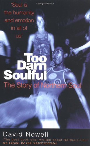 9781861054319: Too Darn Soulful: The Story of Northern Soul