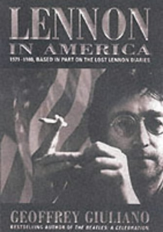 9781861054371: Lennon in America: 1971-1980 - Based in Part on the Lost Lennon Diaries