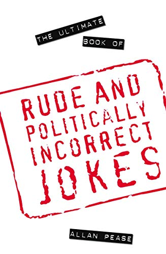 The Ultimate Book of Rude and Politically Incorrect Jokes (9781861054494) by Allan Pease