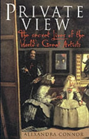 9781861054920: Private View: The Secret Lives of the World's Great Artists