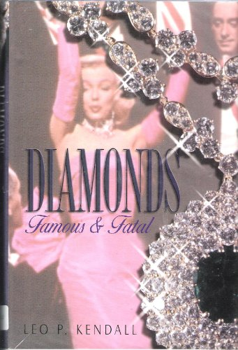 Diamonds: Famous and Fatal: Leo P. Kendall