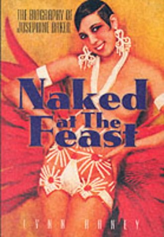 9781861055071: Naked at the Feast: The Biography of Josephine Baker