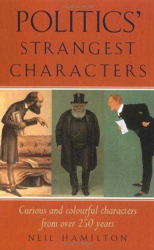 Politics' Strangest Characters (Strangest Series): Neil Hamilton