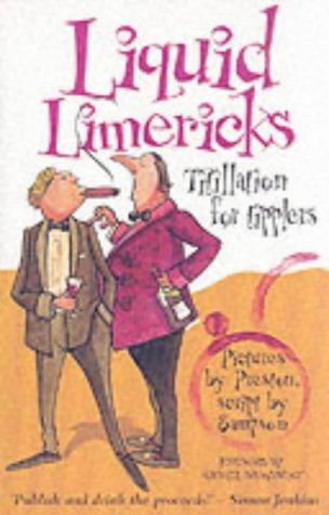 Liquid Limericks : Titillation for Tipplers: Sampson, Alistair; Preston,