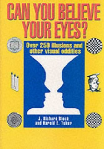 9781861055866: Can You Believe Your Eyes?: Over 250 Illusions and Other Visual Oddities
