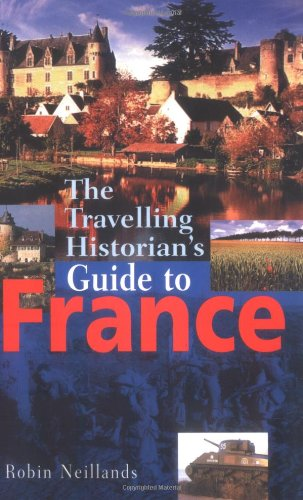 9781861056207: The Travelling Historian's Guide To France