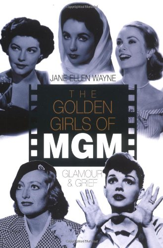 9781861056450: GOLDEN GIRLS OF MGM