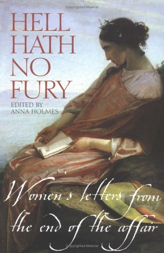 9781861056887: Hell Hath No Fury: Women's Letters from the End of the Affair