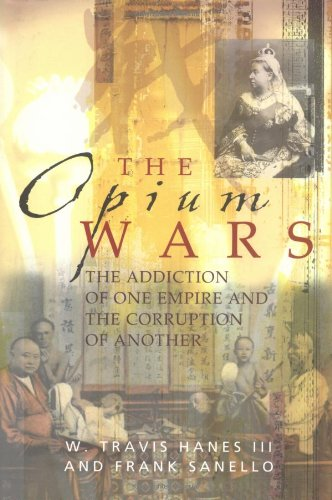 9781861056894: The Opium Wars: The Addiction of One Empire and the Corruption of Another