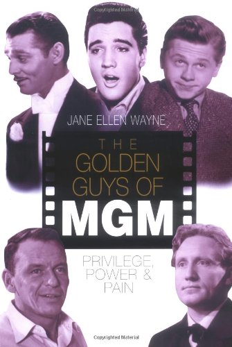 9781861057013: The Golden Guys of MGM: Privilege, Power and Pain