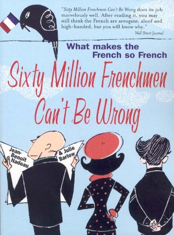 9781861057150: Sixty Million Frenchmen Can't Be Wrong: What Makes the French So French?