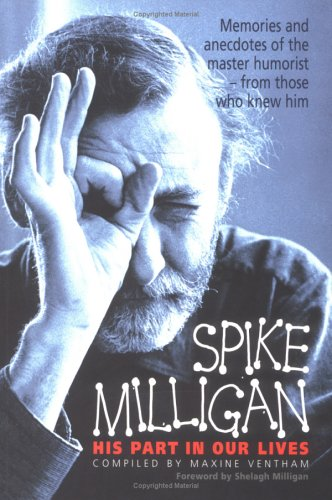 Spike Milligan: His Part in Our Lives