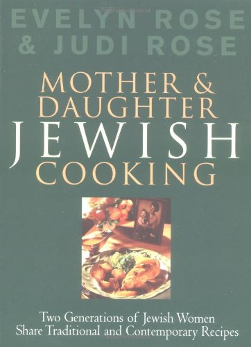 9781861057310: Mother and Daughter Jewish Cooking: Two Generations of Jewish Women Share Traditional and Contemporary Recipes