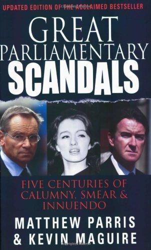 Great Parliamentary Scandals: Matthew Parris, Matthew Parris