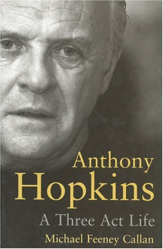 9781861057617: Anthony Hopkins: A Three-Act Life