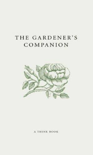 9781861057716: The Gardener's Companion (A Think Book)