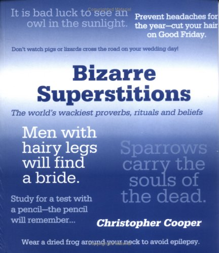 9781861057778: The World's Most Bizarre Superstitions and Proverbs