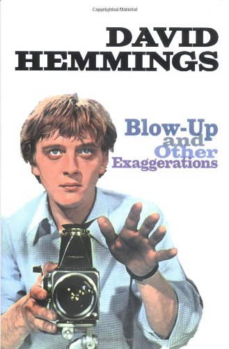 Blow-Up and Other Exaggerations: The Autobiography of David Hemmings: Hemmings, David