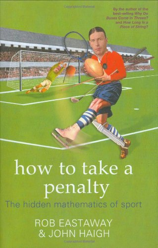 9781861058362: How to Take a Penalty: The Mathematical Curiosities of Sport