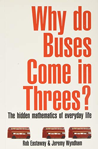 9781861058621: Why Do Buses Come in Threes?: The Hidden Maths of Everyday Life