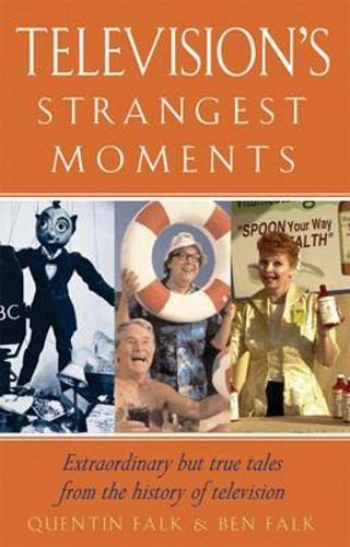 9781861058744: Television's Strangest Moments: Extraordinary But True Tales from the History of Television (Strangest series)