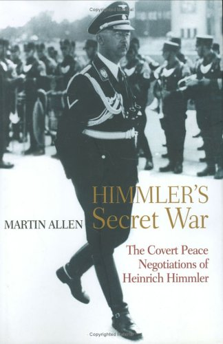 9781861058898: Himmler's Secret War: The Covert Peace Negotiations of Heinrich Himmler